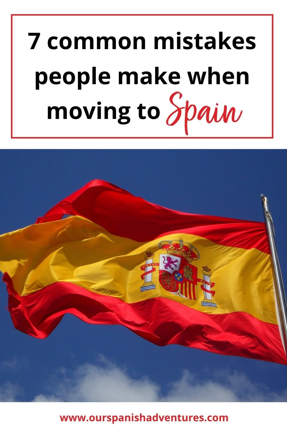 7 common mistakes people make when moving to Spain | Our Spanish Adventures