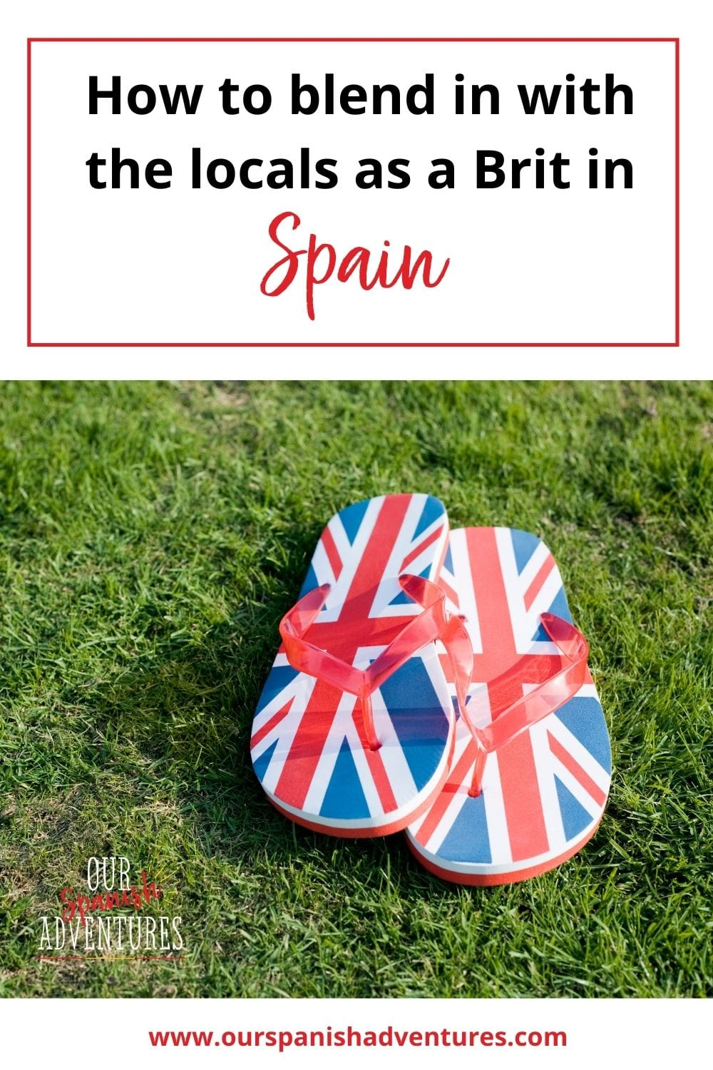 How to blend in with the locals as a Brit in Spain   Our Spanish Adventures