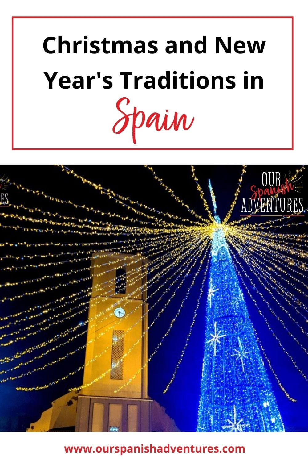 Christmas and New Year's Eve traditions in Spain | Our Spanish Adventures