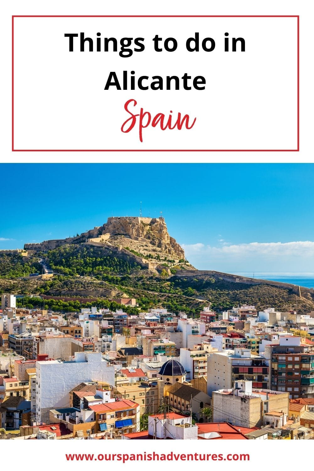 Things to do in Alicante, Spain | Our Spanish Adventures