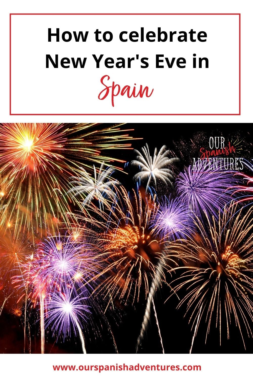 How to celebrate New Year's Eve in Spain | Our Spanish Adventures