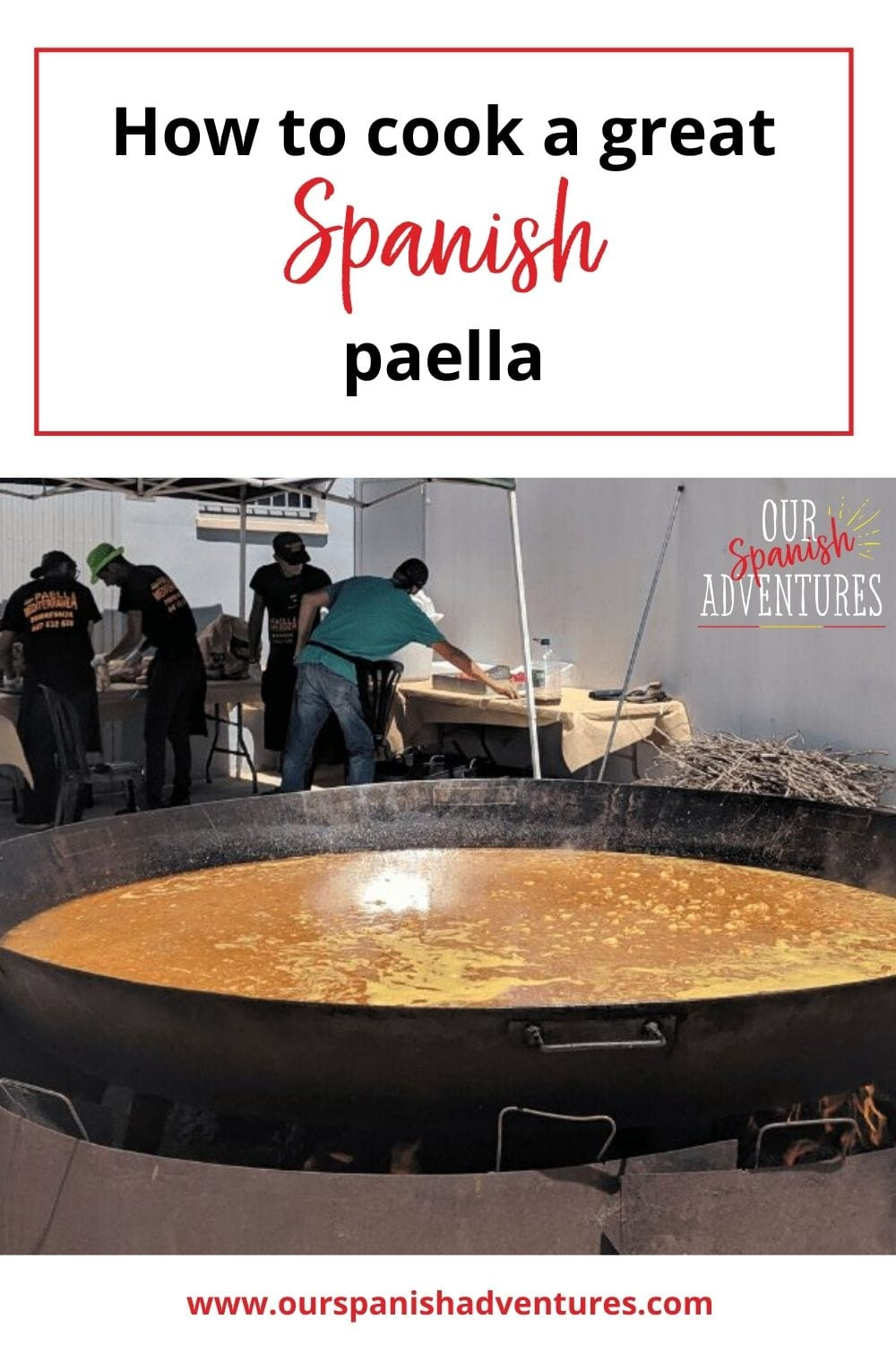 How to cook a great Spanish paella | Our Spanish Adventures