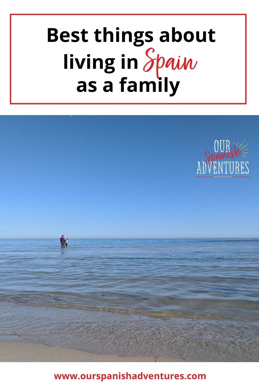 Things you'll love about living in Spain as a family | Our Spanish Adventures