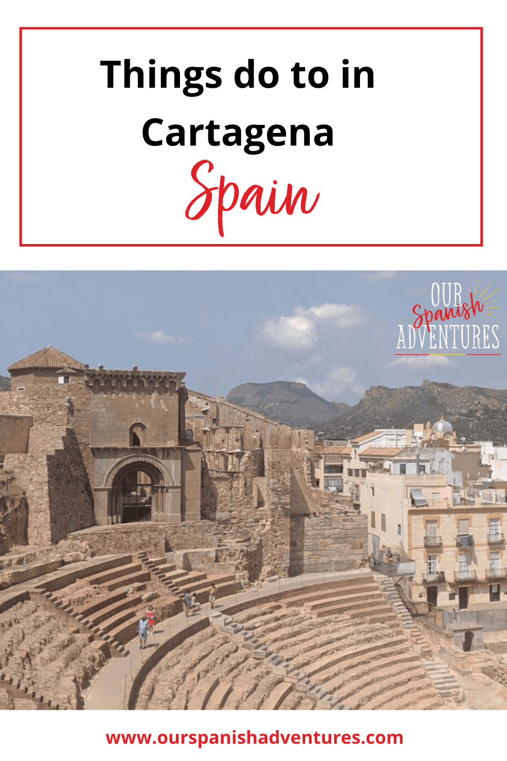 Things to do in Cartagena, Spain | Our Spanish Adventures