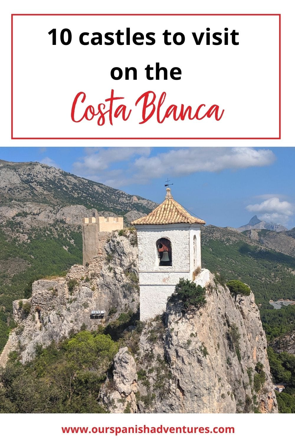 10 castles to visit on the Costa Blanca | Our Spanish Adventures