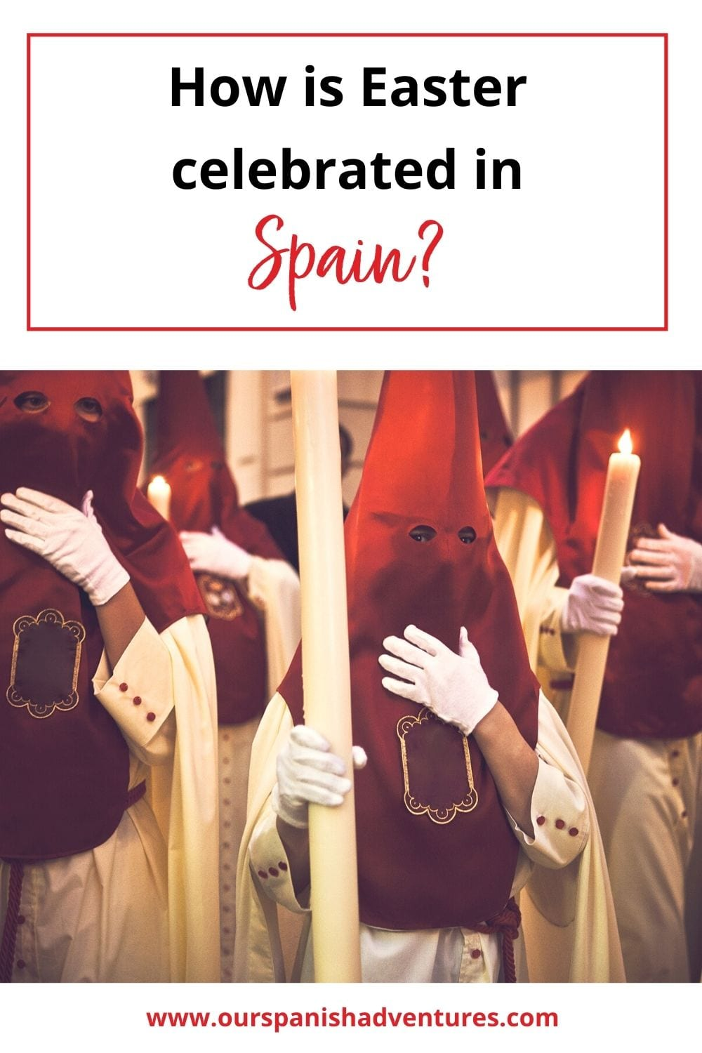 Celebrating Easter in Spain - Semana Santa | Our Spanish Adventures