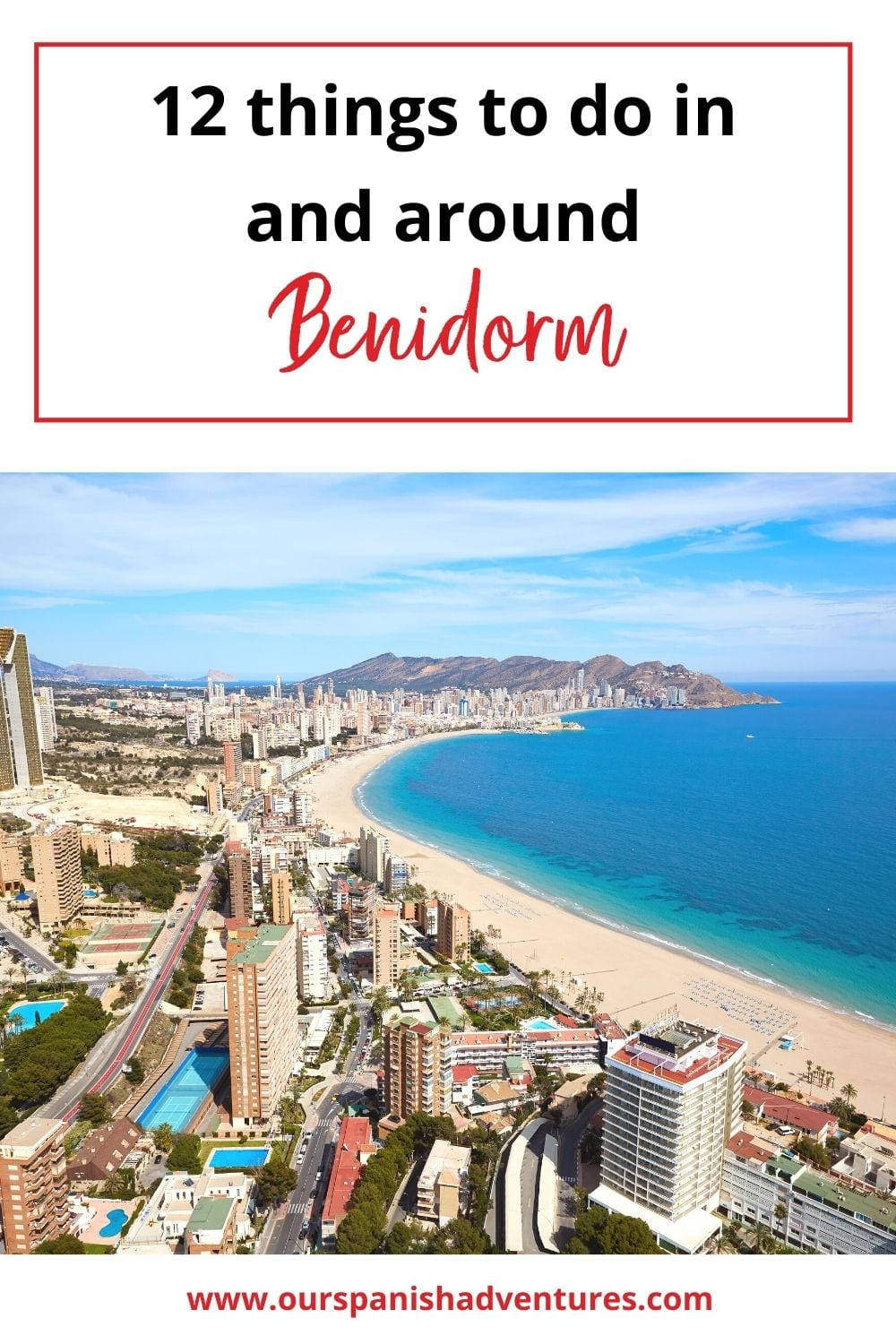 12 things to do in and around Benidorm | Our Spanish Adventures